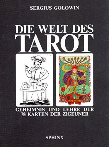 9783859141858: Die Welt des Tarot. Geheimnis und Lehre der 78 Karten der Zigeuner