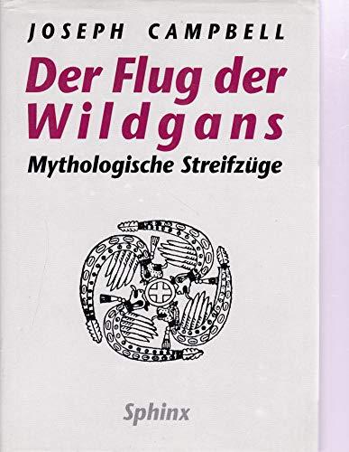 9783859141889: Der Flug der Wildgans. Mythologische Streifzüge