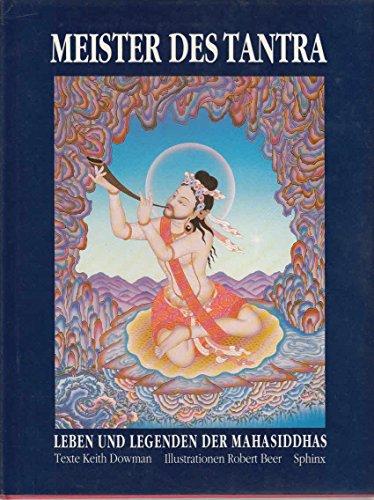 Meister des Tantra. Leben und Legenden der: Keith Dowman