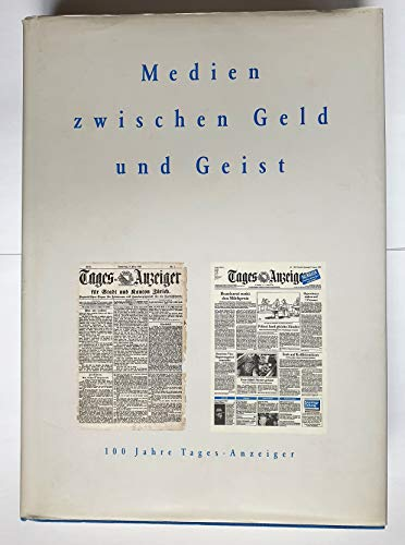 9783859321045: Medien zwischen Geld und Geist. 100 Jahre Tages-Anzeiger