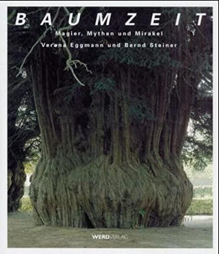 9783859321717: Baumzeit: Magier, Mythen und Mirakel : neue Einsichten in Europas Baum- und Waldgeschichte (German Edition)