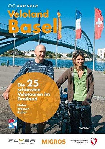 9783859326422: Veloland Basel: Die 25 schönsten Velotouren im Dreiland. Natur -  Wasser - Kultur