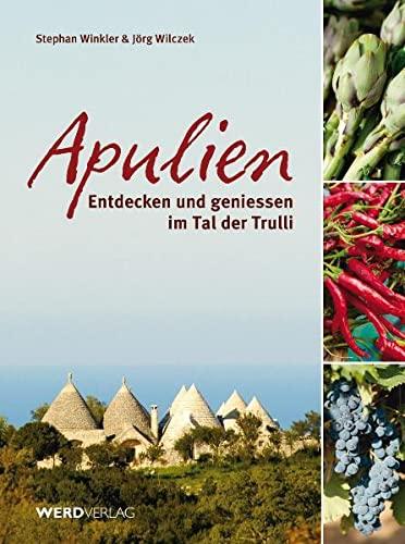 Apulien: Entdecken und geniessen im Tal der: Winkler, Stephan