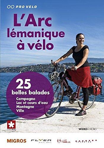 9783859326590: L'Arc lémanique à vélo: 25 belles balades entre lac et montagnes