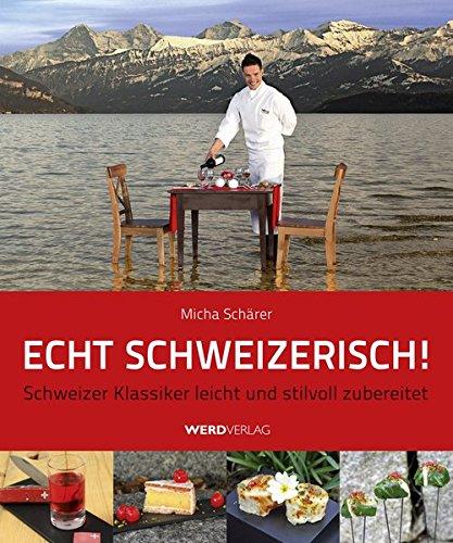 Echt schweizerisch!: Micha Sch�rer