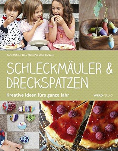 Schleckmäuler & Dreckspatzen: Karin Dehmer-Joss