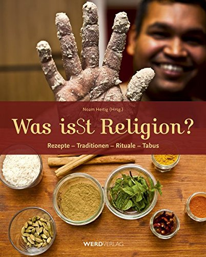9783859326903: Was isSt Religion?: Rezepte - Traditionen - Rituale - Tabus