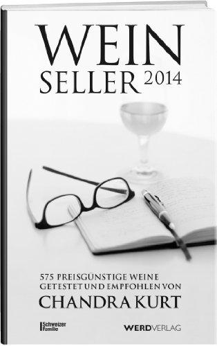 9783859327108: Weinseller 2014: Über 500 preisgünstige Weine getestet und empfohlen von Chandra Kurt