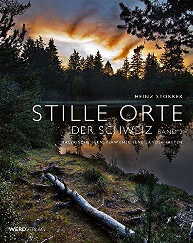 Stille Orte der Schweiz Band 2: Heinz Storrer