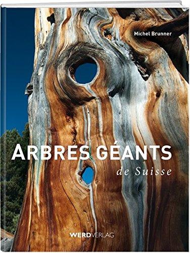 Arbres géants de Suisse: Michel Brunner