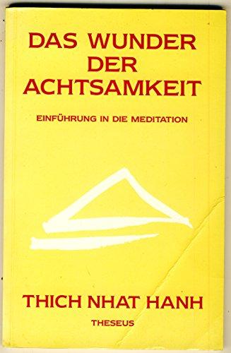 9783859360211: Das Wunder der Achtsamkeit. Einführung in die Meditation