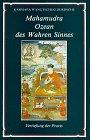 Mahamudra, Ozean des Wahren Sinnes, Tl.3, Vertiefung: Wangtschug Dordsche