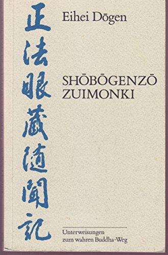 Sobogenzo Zuimonki. Unterweisungen zum wahren Buddha-Weg: Dogen, Eihei