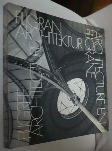 Filigran Architektur: Metall- und Glaskonstruktion = Architecture: Blaser, Werner