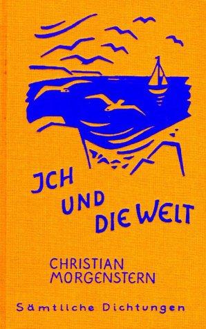9783859891524: Christian Morgenstern. Sämtliche Dichtungen / Ich und die Welt