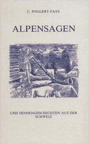 Alpensagen und Sennengeschichten aus der Schweiz. Nacherzählt: Englert-Faye, C.: