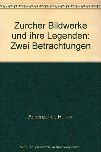 9783859898004: Zurcher Bildwerke und ihre Legenden: Zwei Betrachtungen