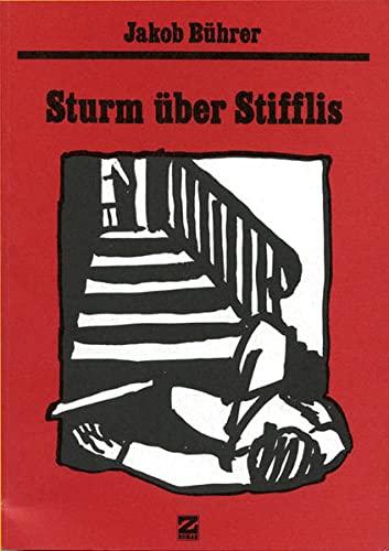 9783859900301: Werkausgabe / Sturm über Stifflis (Werkausgabe Jakob Bührer)