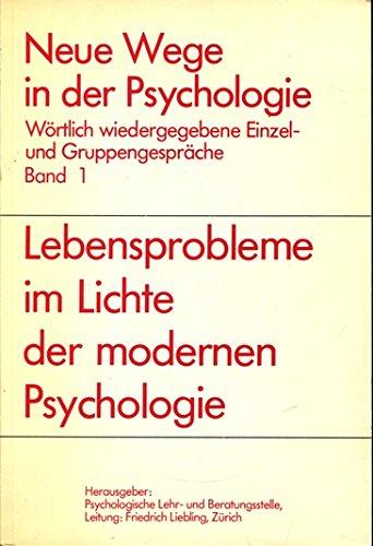 9783859990012: Lebensprobleme im Lichte der modernen Psychologie (Neue Wege in der Psychologie)