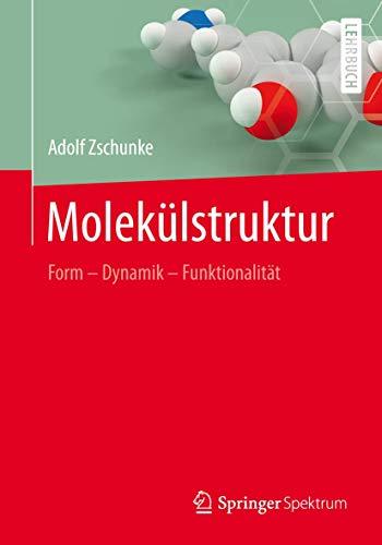 9783860250143: Molekülstruktur: Form - Dynamik - Funktionalität