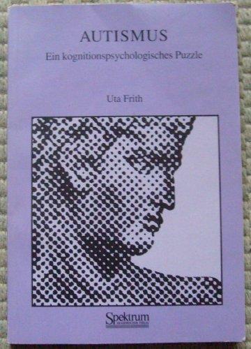 Autismus: Ein kognitionspsychologisches Puzzle (German Edition) (3860250582) by Uta Frith
