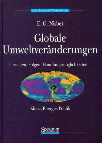 9783860251904: Globale Umweltveränderungen: Ursachen, Folgen, Handlungsmöglichkeiten - Klima, Energie, Politik (German Edition)