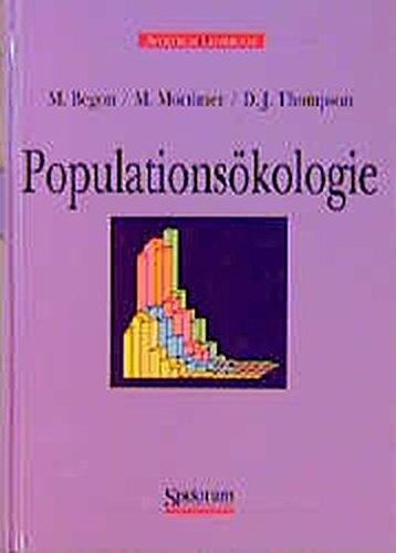 Populationsökologie Begon, M.; Mortimer, M.; Thompson, T.; Seitz, A. and Müller, J.