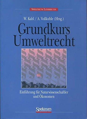 9783860252994: Grundkurs Umweltrecht: Einf Hrung F R Naturwissenschaftler Und Konomen (German Edition)