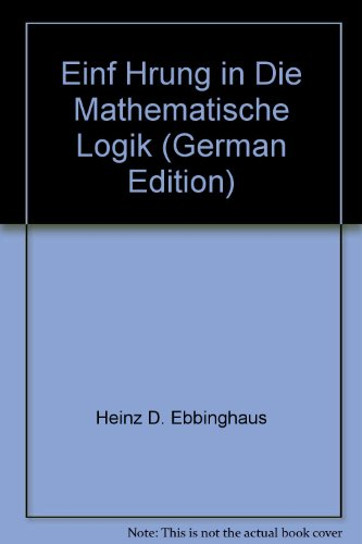 9783860254158: Einf Hrung in Die Mathematische Logik (German Edition)