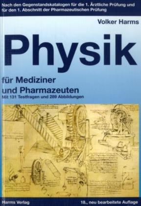 9783860261408: Physik für Mediziner und Pharmazeuten: Ein kurzgefaßtes Lehrbuch. Nach den Gegenstandskatalogen für die 1. Ärztliche Prüfung und für den 1. Abschnitt der Pharmazeutischen Prüfung