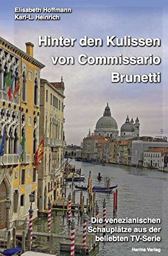 9783860262016: Hinter den Kulissen von Commissario Brunetti: Die venezianischen Schaupl�tze aus der beliebten TV-Serie