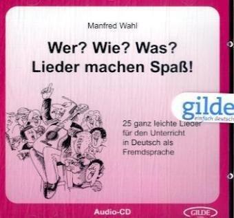 9783860350027: Wer? Wie? Was? - Lieder machen Spa�. CD: 25 ganz leichte Lieder f�r den Unterricht in Deutsch als Fremdsprache. Die CD zum Liederheft