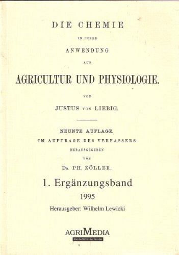 Die Chemie in ihrer Anwendung auf Agricultur und Physiologie. 1. Erg?nzungsband. Hrsg. V. Ph. Z?...