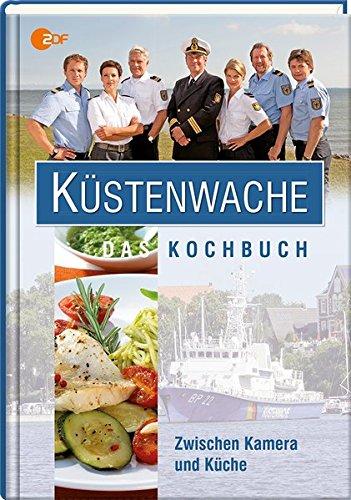 9783860374443: Küstenwache - Das Kochbuch