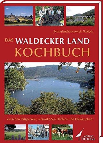 9783860374511: Das Waldecker Land Kochbuch: Zwischen Talsperren, versunkenen Dörfern und Ofenkuchen
