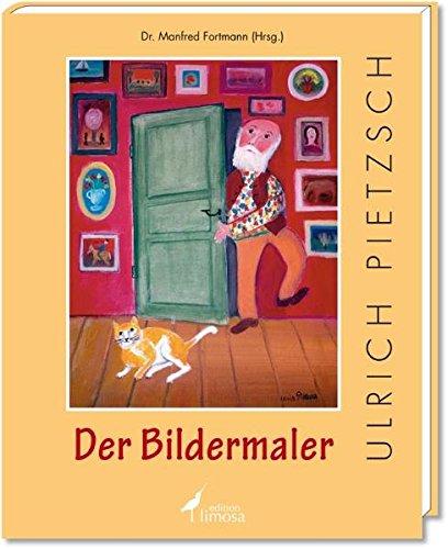 9783860374542: Der Bildermaler Ulrich Pietzsch