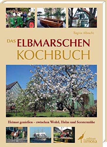 9783860374641: Das Elbmarschen Kochbuch: Heimat genie�en - zwischen Wedel, Holm und Seesterm�he