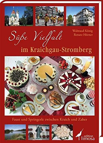 9783860374672: Süße Vielfalt im Kraichgau-Stromberg: Faust und Springerle zwischen Kraich und Zaber