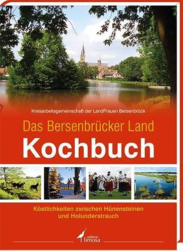 9783860374801: Das Bersenbrücker Land Kochbuch: Köstlichkeiten zwischen Hünensteinen und Holunderstrauch