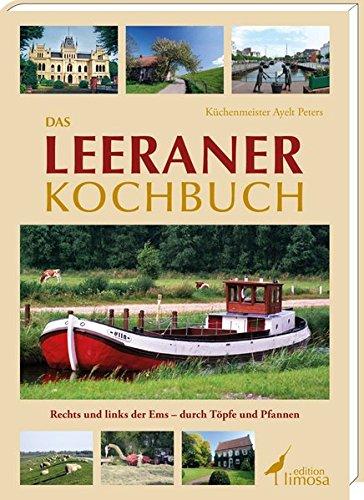 9783860374917: Das Leeraner Kochbuch: Rechts und links der Ems - durch Töpfe und Pfannen