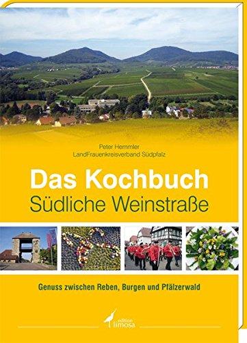 9783860375624: Das Kochbuch S�dliche Weinstra�e: Genuss zwischen Reben, Burgen und Pf�lzerwald