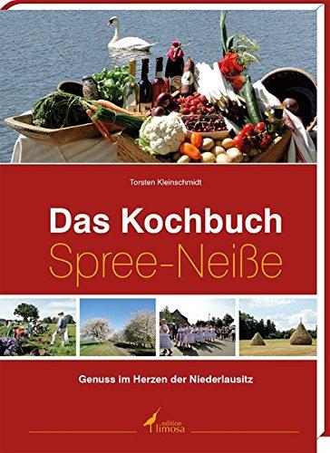9783860375921: Das Kochbuch Spree-Neiße: Genuss im Herzen der Niederlausitz