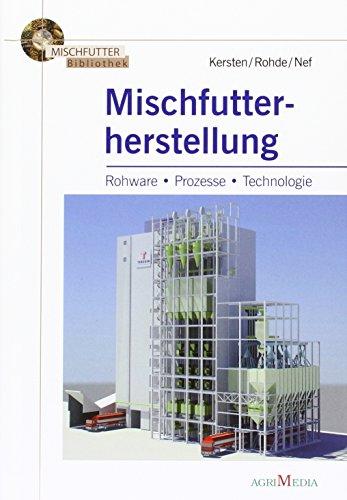 9783860379837: Mischfutter Herstellung: Rohware, Prozesse, Technologie