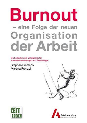 9783860390290: Burnout: eine Folge der neuen Organisation der Arbeit - Ein Leitfaden zum Verständnis für Interessenvertretungen und Beschäftigte
