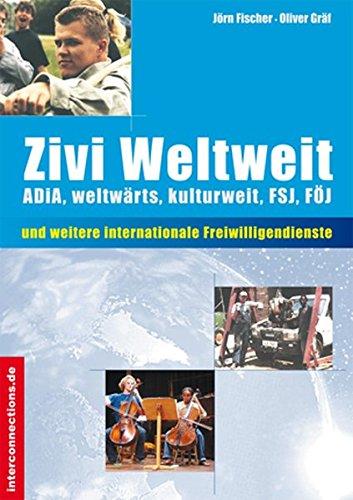 9783860400791: Zivi Weltweit: ADiA, weltw�rts, kulturweit, FSJ, F�J. Internationale Alternativen zum Zivildienst