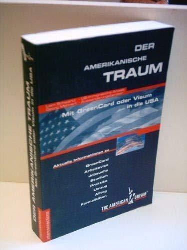 9783860400968: Der Amerikanische Traum. Mit GreenCard oder Visum in die USA.
