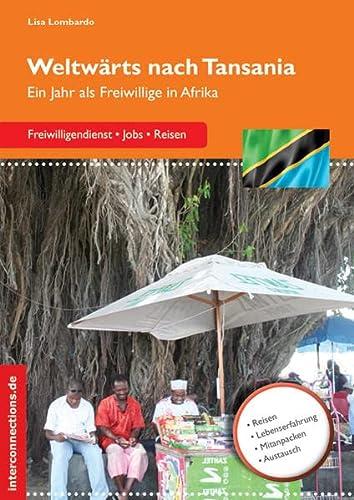 9783860401996: Weltwärts nach Tansania: Ein Jahr als Freiwillige in Afrika