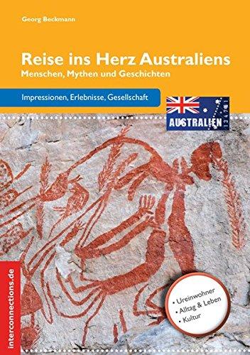 9783860402139: Reise ins Herz Australiens: Menschen, Mythen und Geschichten