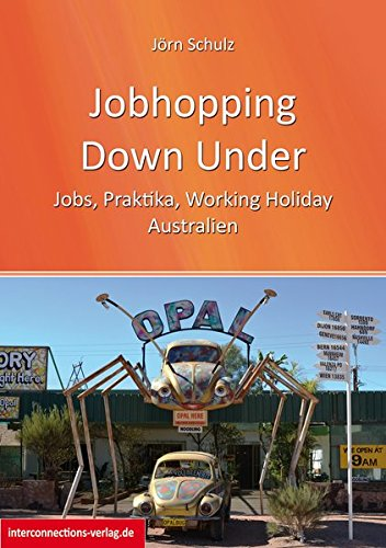 9783860402283: Jobhopping Down Under - Jobs, Praktika, Working Holiday - Australien: Gepäck, Steuernummer, Versicherung, Visum, Wwoof