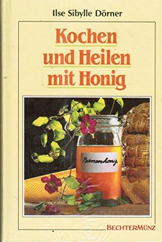 9783860470046: Kochen und Heilen mit Honig